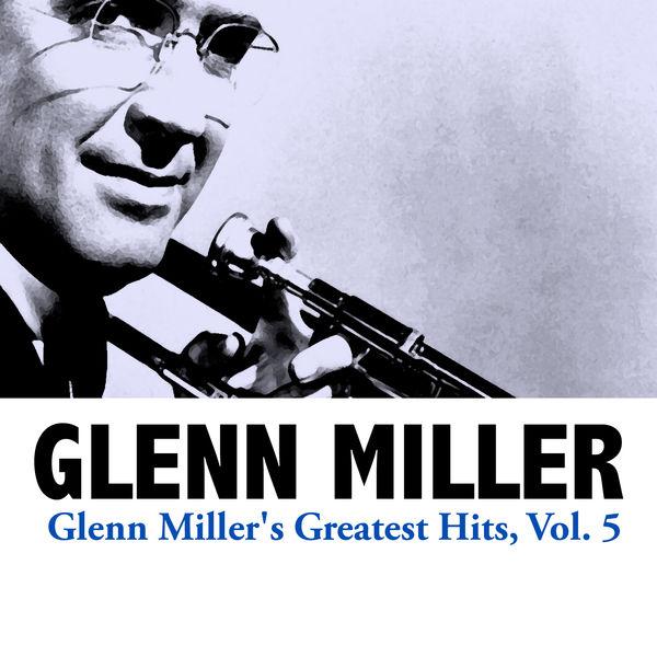 Glenn Miller - Glenn Miller's Greatest Hits, Vol. 5