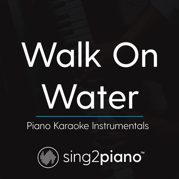 Sing2Piano - Walk On Water
