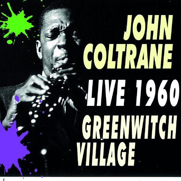 John Coltrane - Greenwitch Village Live 1960