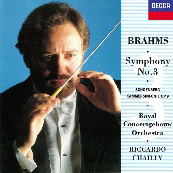 Riccardo Chailly - Brahms: Symphony No. 3 / Schoenberg: Chamber Symphony No. 1