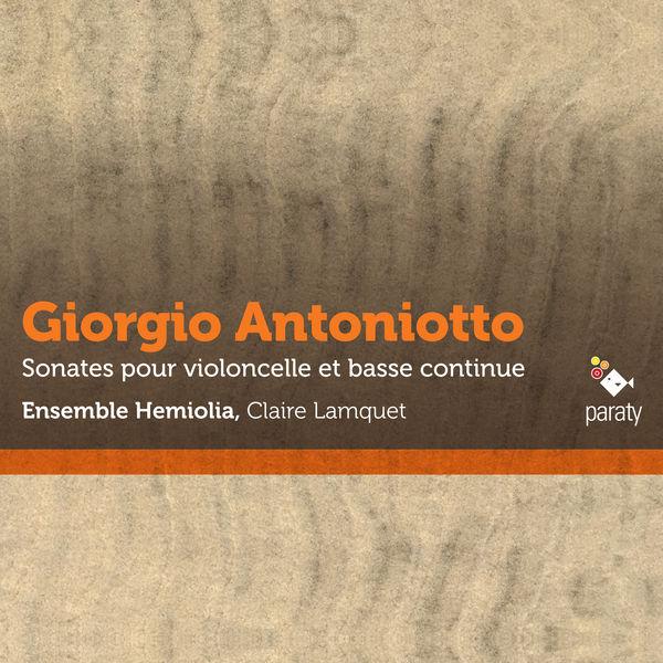 Ensemble Hemiolia - Antoniotto: Sonates pour violoncelle et basse continue