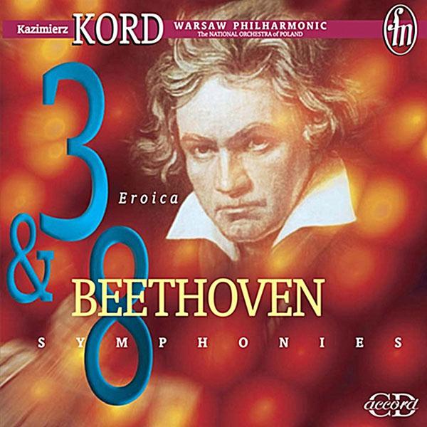 Kazimierz Kord - Beethoven: Symphonies 3 & 8