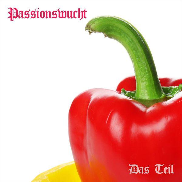 Das Teil - Passionswucht