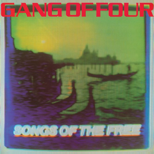 Gang Of Four|Songs Of The Free