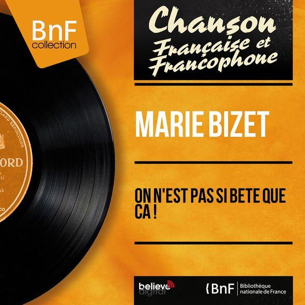 Marie Bizet - On n'est pas si bête que ça ! (feat. Jacques Météhen et son orchestre) [Mono Version]