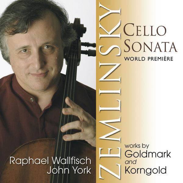 Raphael Wallfisch - Zemlinsky, Goldmark & Korngold: Music for Cello and Piano