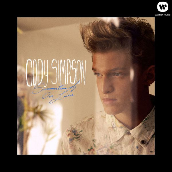 Summertime of our lives | cody simpson – download and listen to.