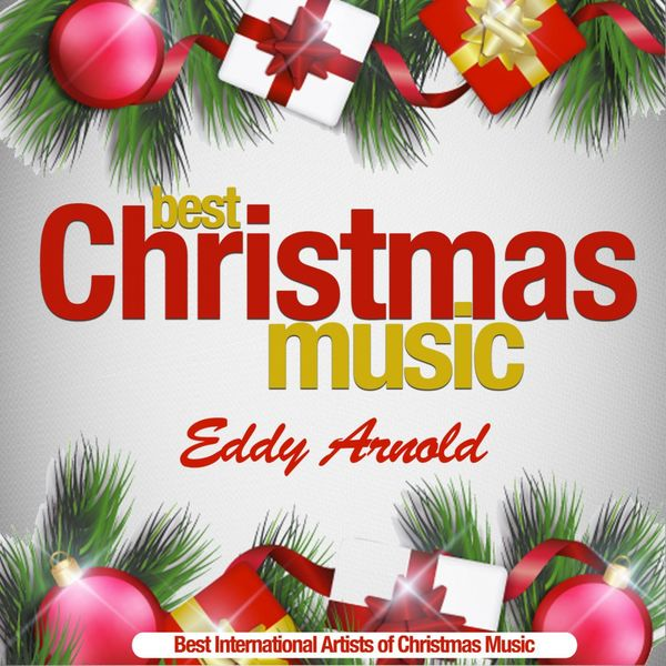 eddy arnold best christmas music best international artists of christmas music - Best Christmas Music