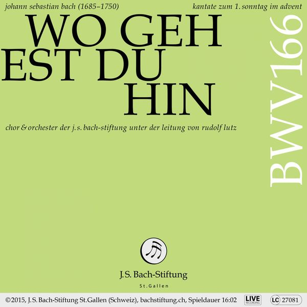 Chor der J. S. Bach-Stiftung - Bachkantate, BWV 166 - Wo gehest du hin (Live)