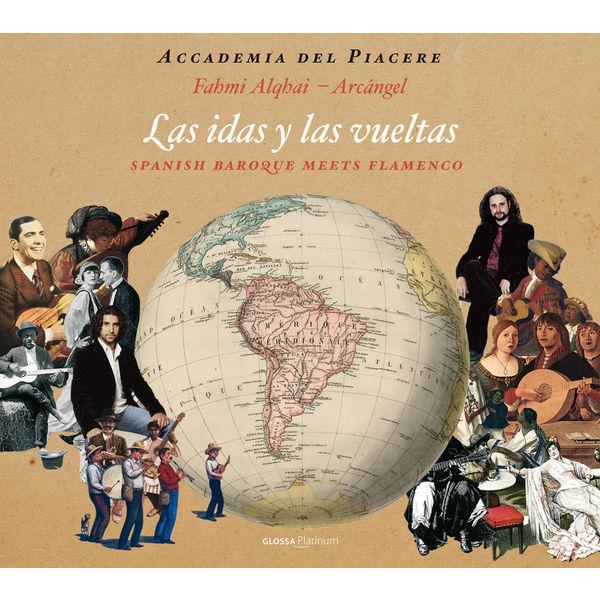 Accademia del Piacere - Las idas y las vueltas: Spanish Baroque Meets Flamenco