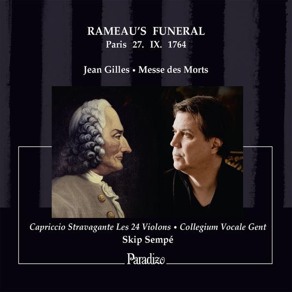Skip Sempé - Jean Gilles : Messe des Morts - Rameau's Funeral, Paris, 27. IX. 1764