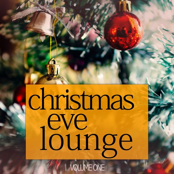 Various Artists - Christmas Eve Lounge, Vol. 1 (Cosy Smooth Jazz For Cold Winter Days)