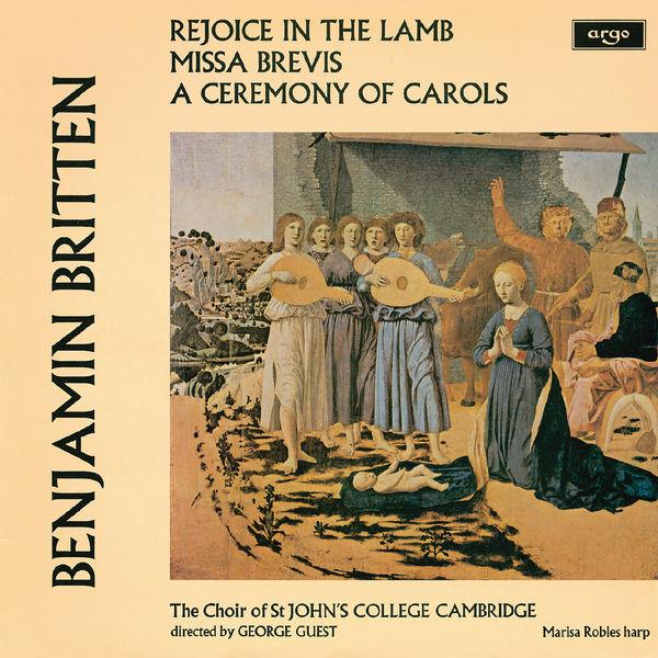Choir Of St. John's College, Cambridge - Britten: A Ceremony Of Carols; Rejoice In The Lamb; Missa Brevis