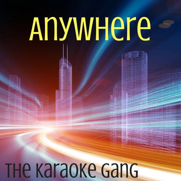 The Karaoke Gang - Anywhere (Karaoke Version) (Originally Performed by Rita Ora)
