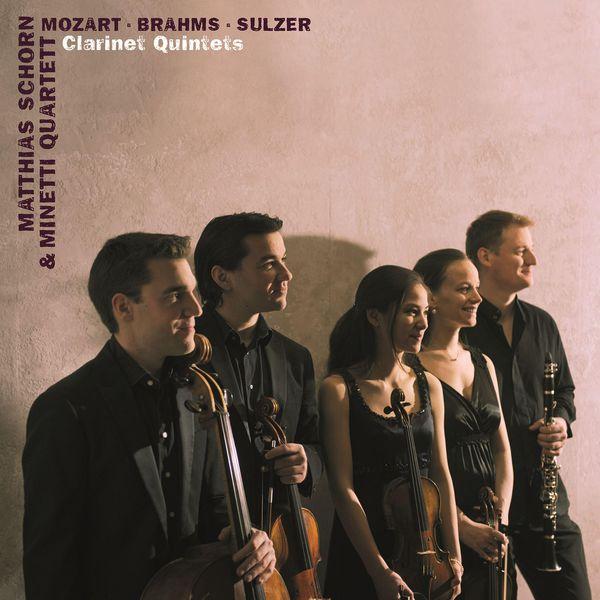 Matthias Schorn - Mozart, Brahms & Sulzer: Clarinet Quintets