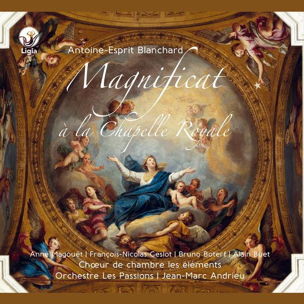 Orchestre Les Passions - Blanchard: Magnificat à la Chapelle Royale