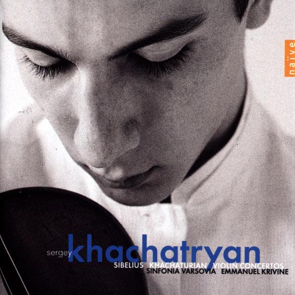 Sergey Khachatryan - Sibelius, Khachaturian: Violin Concertos