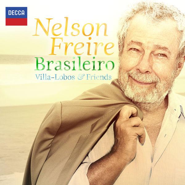 Nelson Freire - Heitor Villa-Lobos & Friends : Brasileiro