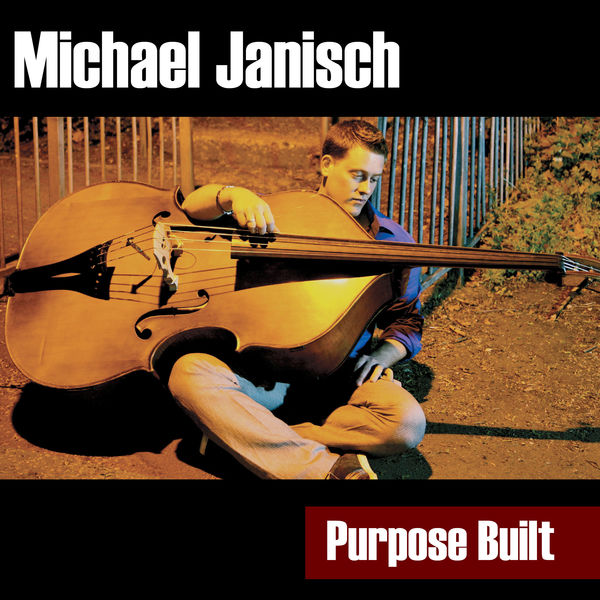 Michael Janisch - Purpose Built (feat. Aaron Goldberg, Jason Palmer, Jim Hart Quartet, Johnathan Blake, Mike Moreno, Patrick Cornelius, Paul Booth, Phil Robson & Walter Smith III)