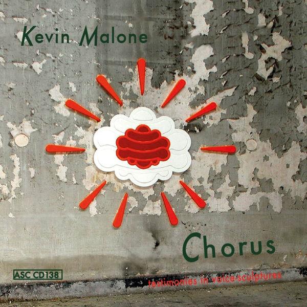 Kevin Malone - Chorus - Testimonies in Voice-sculptures