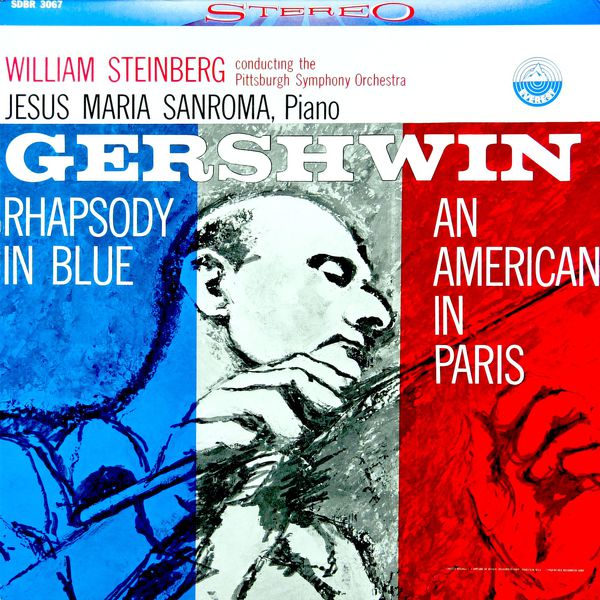 Pittsburgh Symphony Orchestra & William Steinberg - Gershwin: Rhapsody in Blue & An American in Paris (Transferred from the Original Everest Records Master Tapes)