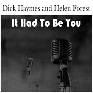 Dick haymes it had to be you good