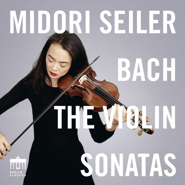 Midori Seiler - Bach: The Violin Sonatas