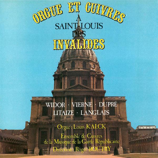 Ensemble de cuivres de la musique de la Garde republicaine, Louis Kalck, Roger Boutry - Orgue et cuivres à Saint-Louis des Invalides