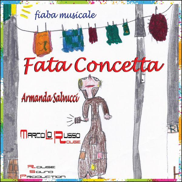 Armanda Salvucci - Fata Concetta - Fiaba musicale