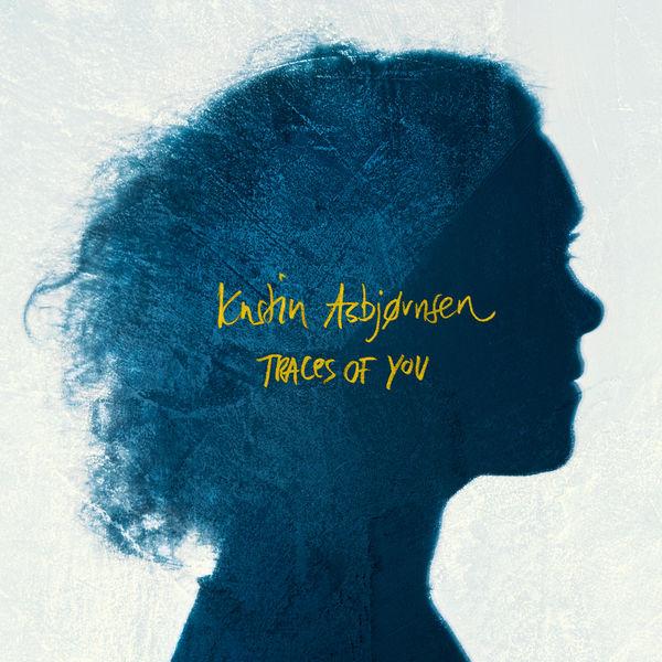 Kristin Asbjørnsen - Traces of You