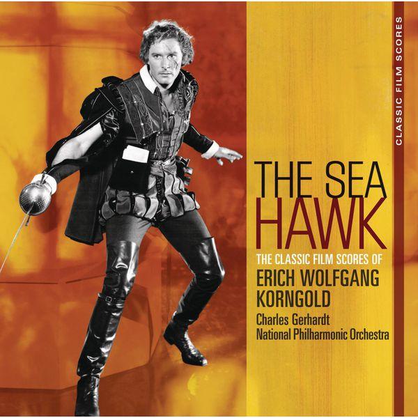 Charles Gerhardt - Classic Film Scores: The Sea Hawk