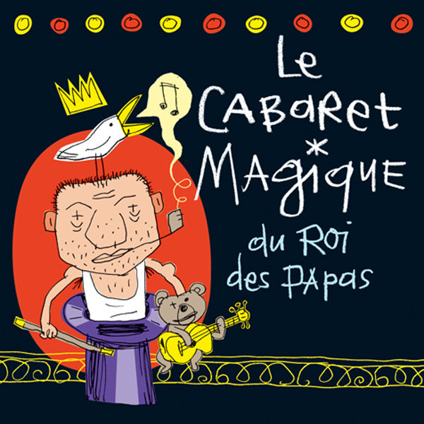 Vincent Malone - Le Cabaret Magique du Roi des Papas