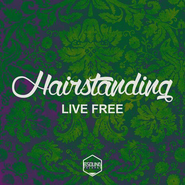Hairstanding - Live Free