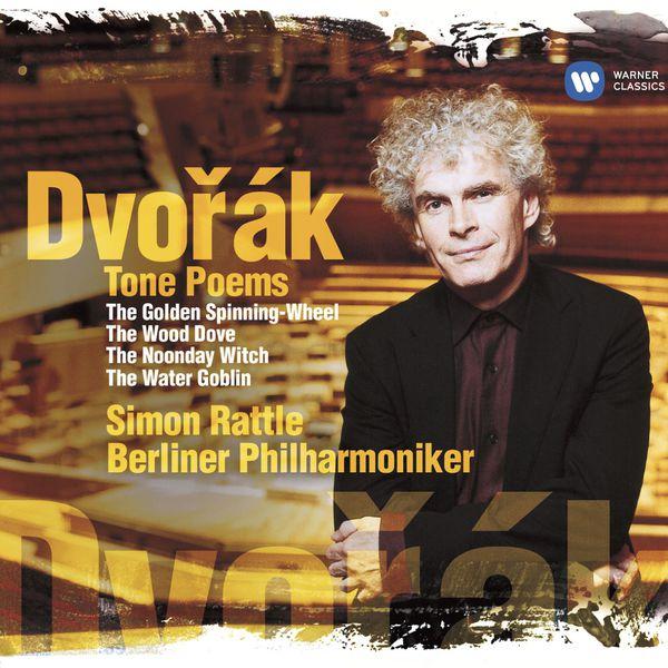Sir Simon Rattle - Dvorák: Tone Poems (Édition StudioMasters)