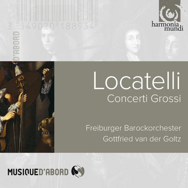 Freiburger Barockorchester - Locatelli:Concerti Grossi