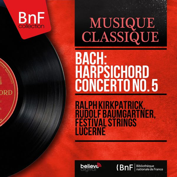 Ralph Kirkpatrick - Bach: Harpsichord Concerto No. 5 (Stereo Version)