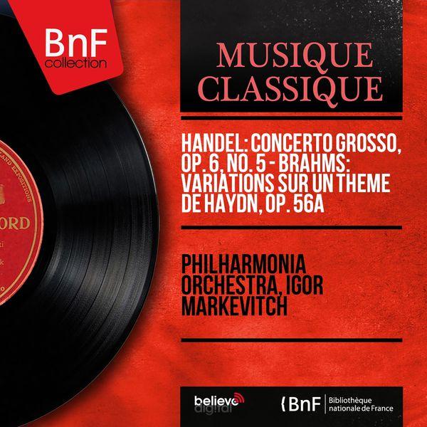 Philharmonia Orchestra - Handel: Concerto grosso, Op. 6, No. 5 - Brahms: Variations sur un thème de Haydn, Op. 56a (Mono Version)