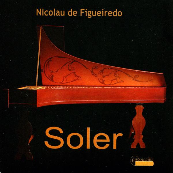 Nicolau de Figueiredo - Soler: Harpsichord Sonatas and Fandango