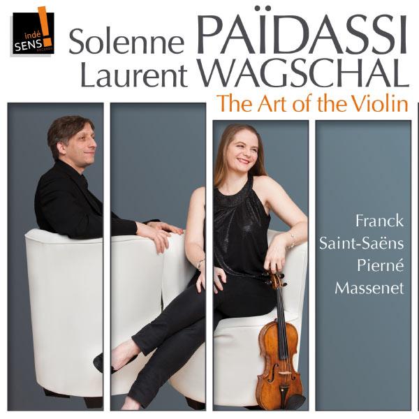 Solenne Païdassi, Laurent Wagschal - The Art of the Violin: Solenne Païdassi