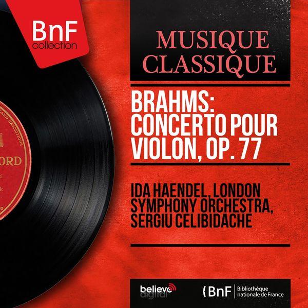 Ida Haendel, London Symphony Orchestra, Sergiu Celibidache - Brahms: Concerto pour violon, Op. 77 (Mono Version)