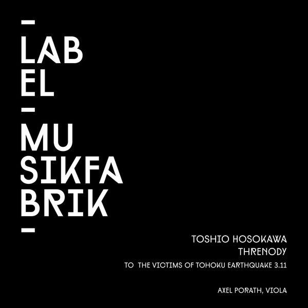 Axel Porath - Hosokawa: Threnody for Viola Solo (To the Victims of Tohoku Earthquake 3.11)