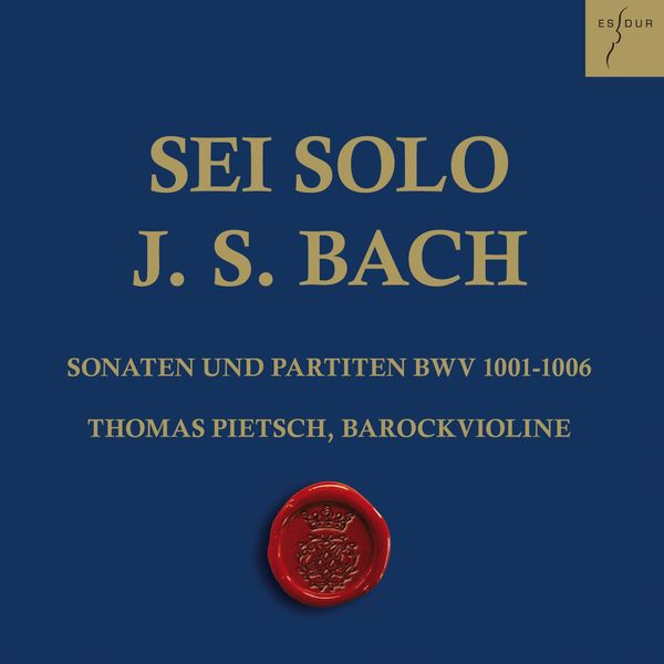 Thomas Pietsch - Bach: Sonaten und Partiten für Violine solo, BWV 1001-1006 (Sei Solo)