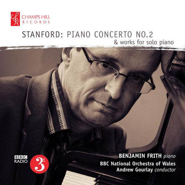 Benjamin Frith Stanford: Piano Concerto No. 2 & Works for Solo Piano