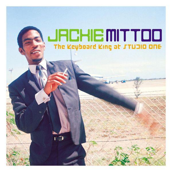 Jackie Mittoo - Keyboard King at Studio One