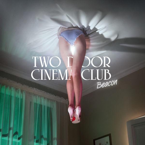 Two Door Cinema Club|Beacon