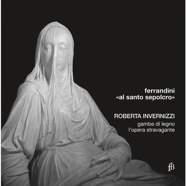 Roberta Invernizzi - Ferradini: Al santo sepolcro