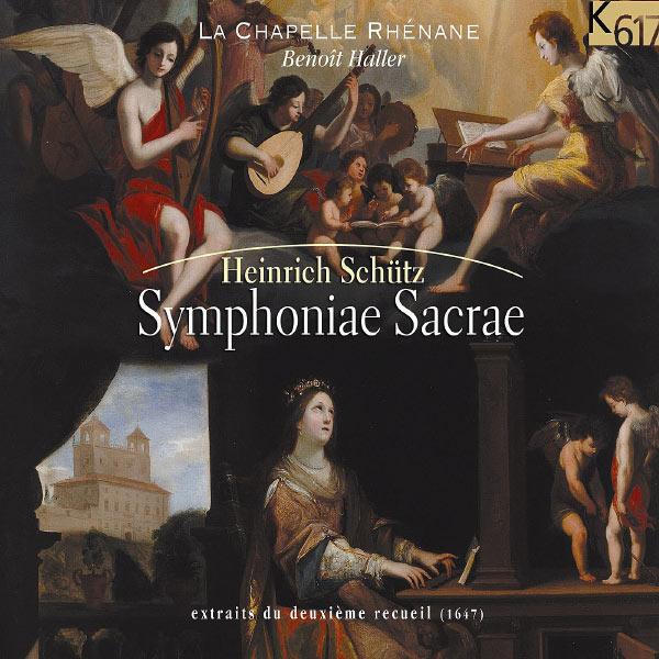 La Chapelle Rhénane, Benoît Haller Schütz: Symphoniae Sacrae II (La Chapelle Rhénane, Benoît Haller)
