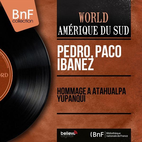 Pedro, Paco Ibanez - Hommage à Atahualpa Yupanqui (Mono Version)