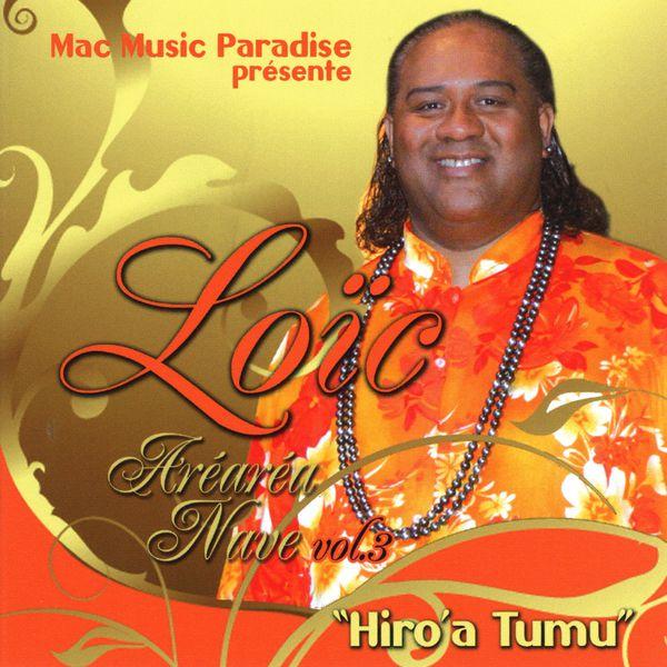 Aréaréa Nave, Vol  3 (Hiro'A Tumu) | Loïc – Download and listen to