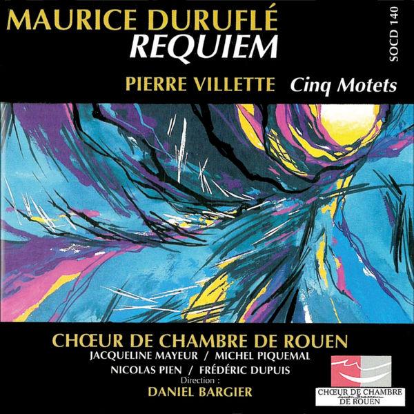Daniel Bargier|Duruflé : Requiem - Villette : Cinq Motets